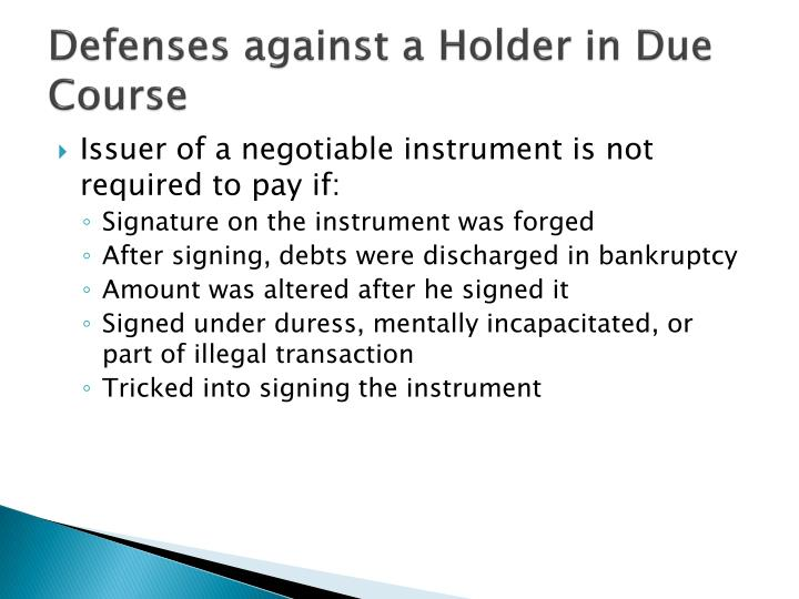 Defenses against a Holder in Due Course