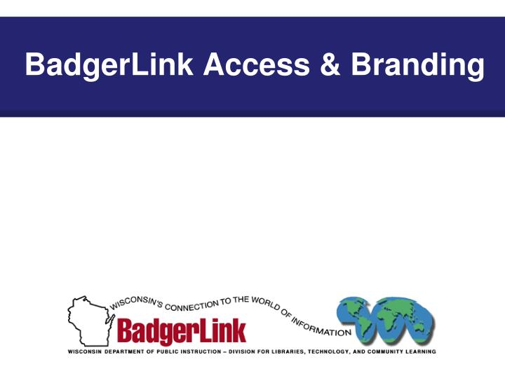 BadgerLink Access & Branding