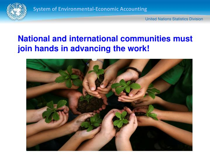 National and international communities must join hands in advancing the work!