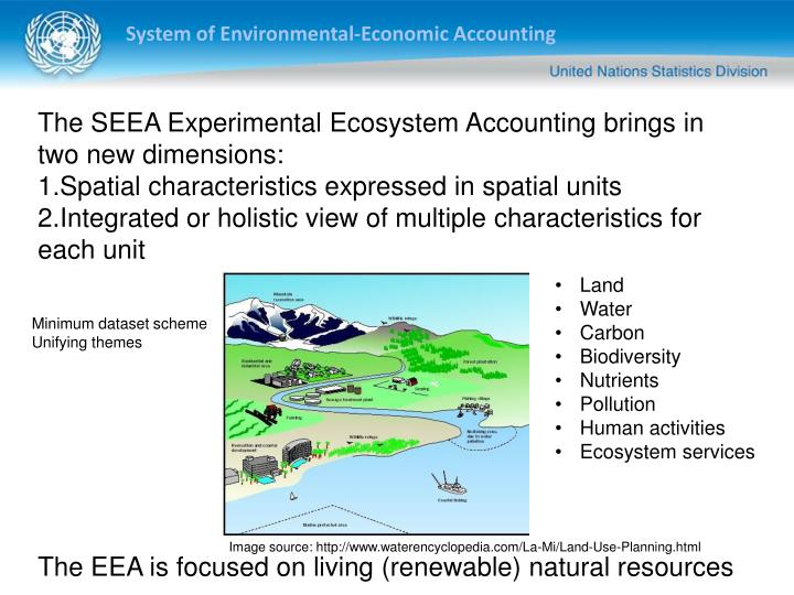 The SEEA Experimental Ecosystem Accounting brings in two new dimensions: