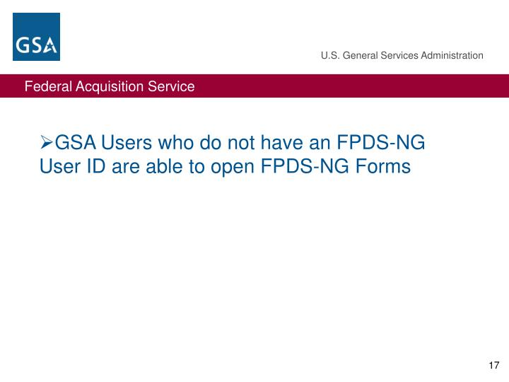 GSA Users who do not have an FPDS-NG User ID are able to open FPDS-NG Forms