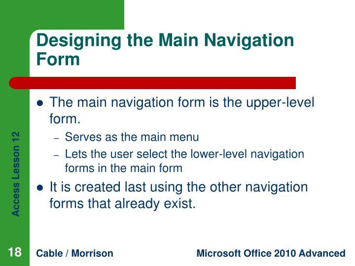 Designing the Main Navigation Form