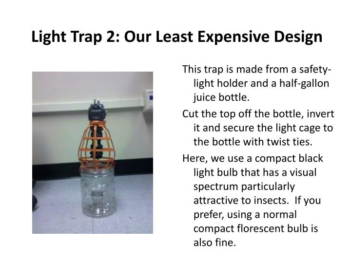 Light Trap 2: Our Least Expensive Design