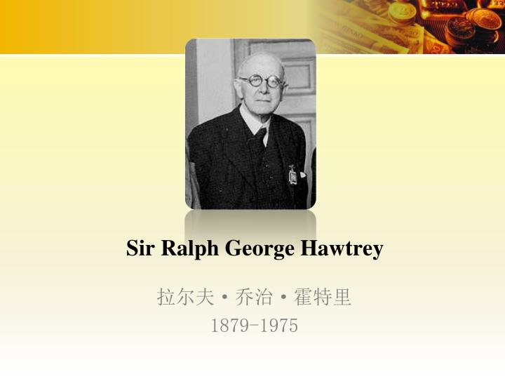 Sir Ralph George Hawtrey