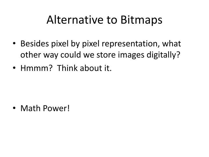 Alternative to Bitmaps