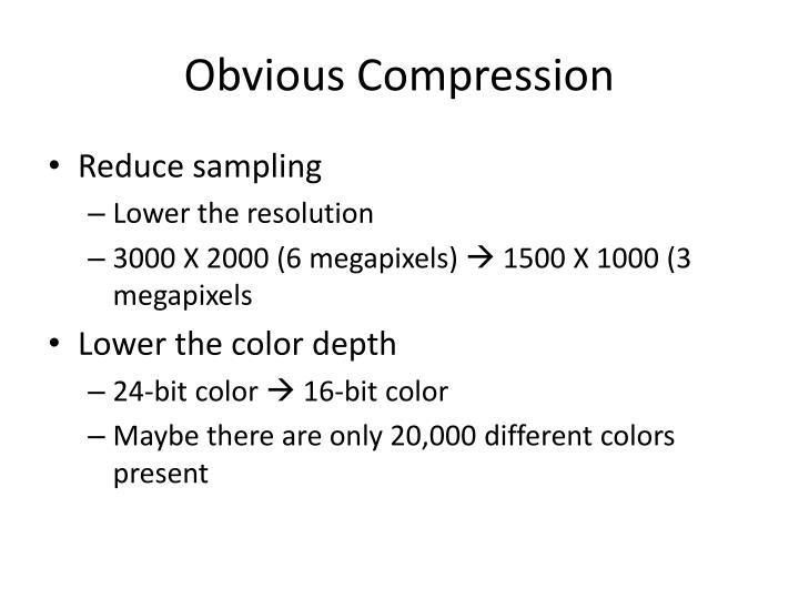 Obvious Compression