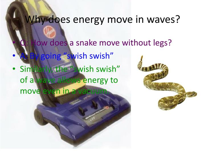 Why does energy move in waves?