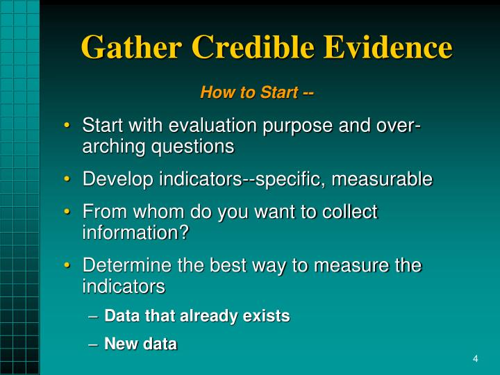 Gather Credible Evidence