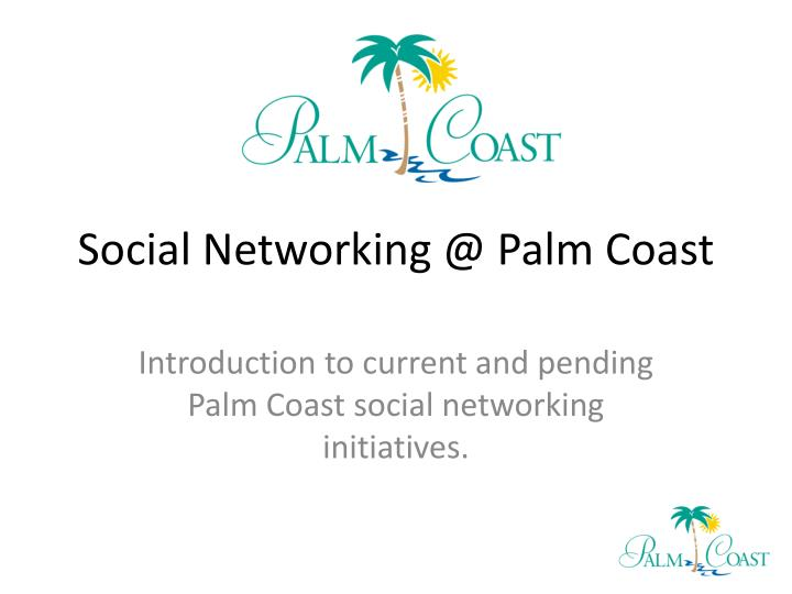 Social networking @ palm coast