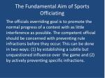 the fundamental aim of sports officiating