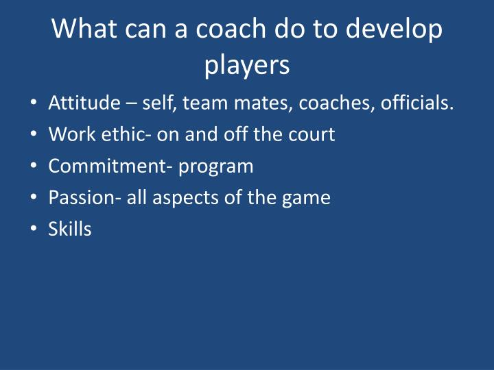 What can a coach do to develop players