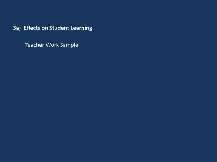 3a)  Effects on Student Learning