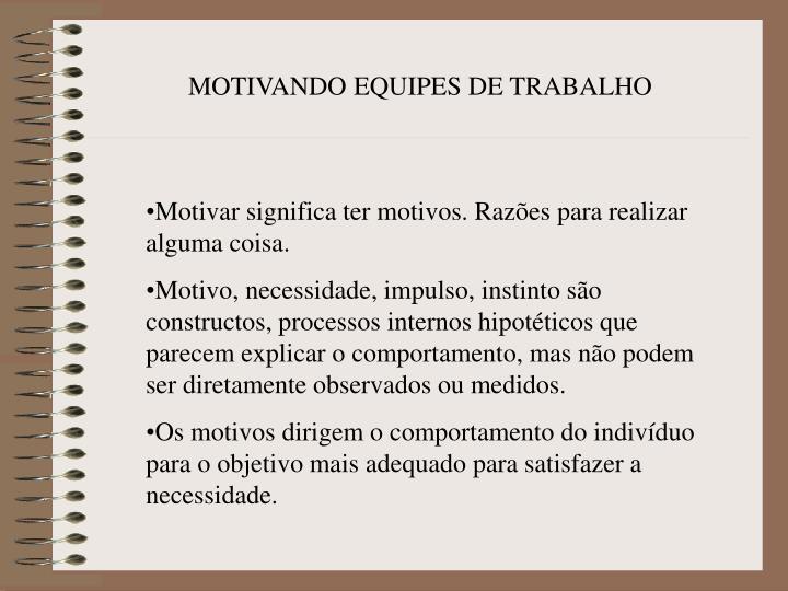 MOTIVANDO EQUIPES DE TRABALHO