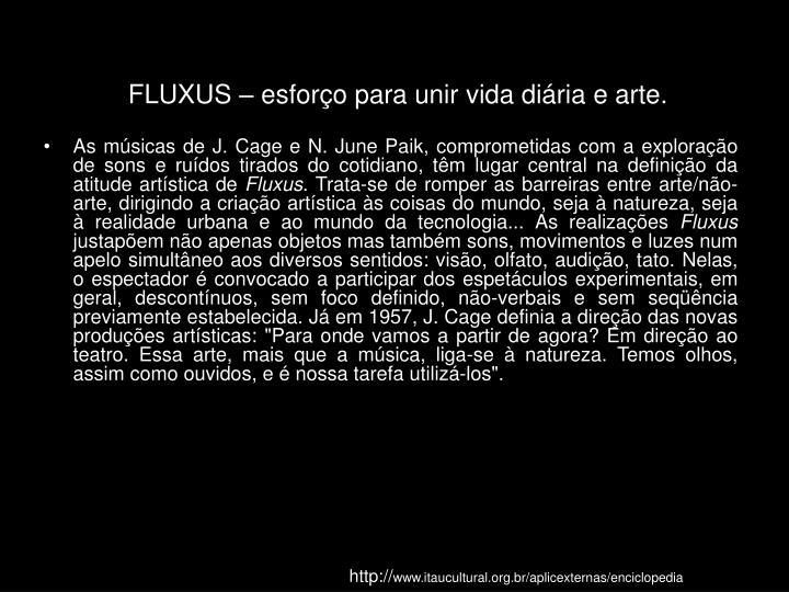 FLUXUS – esforço para unir vida diária e arte.