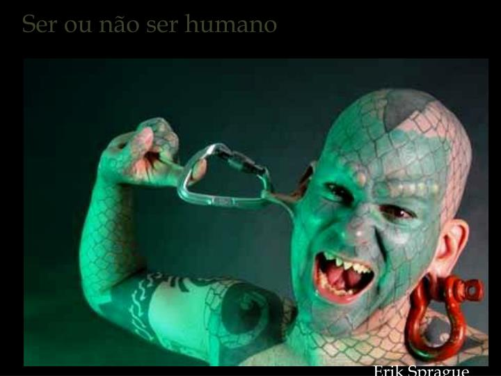 Ser ou não ser humano