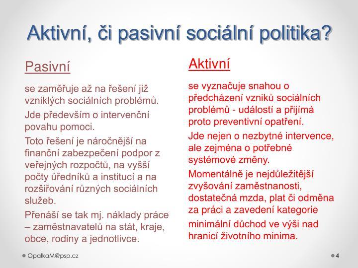 Aktivní, či pasivní sociální politika?