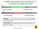 3 buffer management allocate resources to tasks based on buffer burn rate