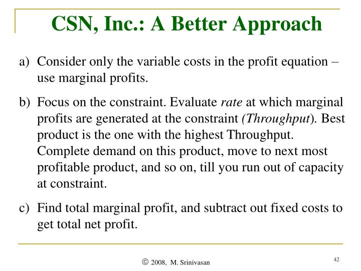 CSN, Inc.: A Better Approach
