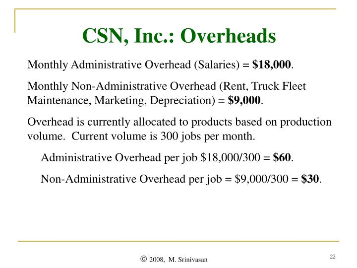 CSN, Inc.: Overheads