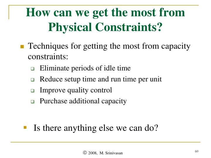 How can we get the most from Physical Constraints?