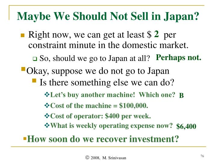Maybe We Should Not Sell in Japan?