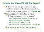 maybe we should not sell in japan