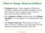 what to change behavioral effects