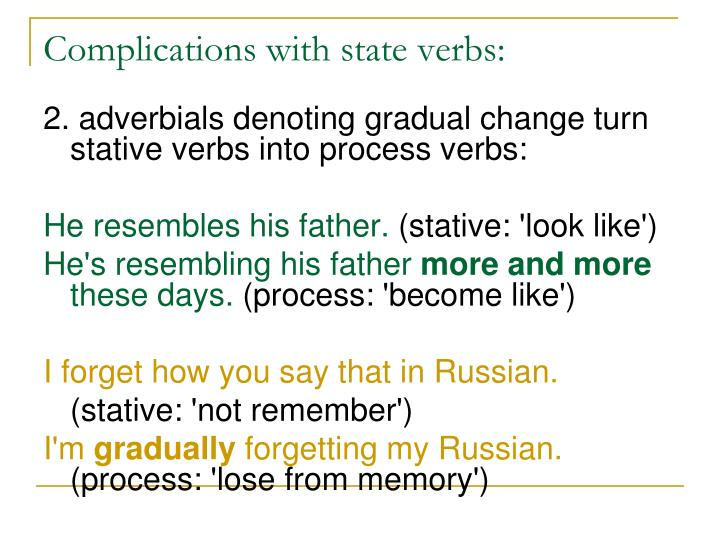 Complications with state verbs: