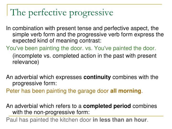 The perfective progressive