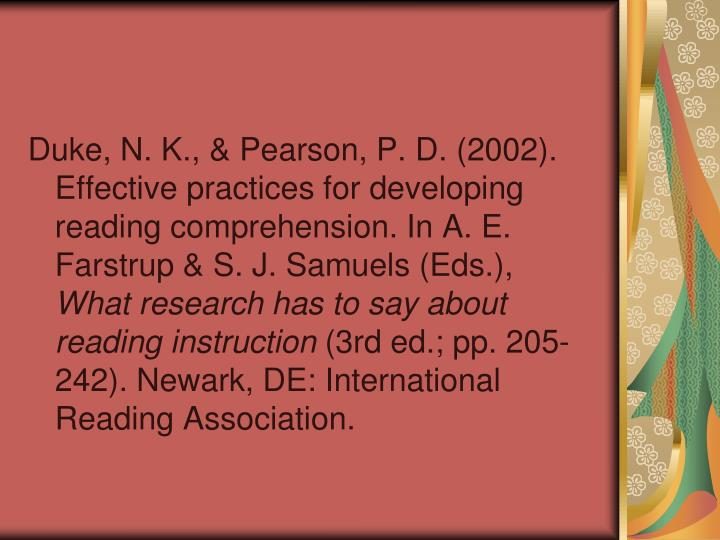 Duke, N. K., & Pearson, P. D. (2002). Effective practices for developing reading comprehension. In A. E. Farstrup & S. J. Samuels (Eds.),