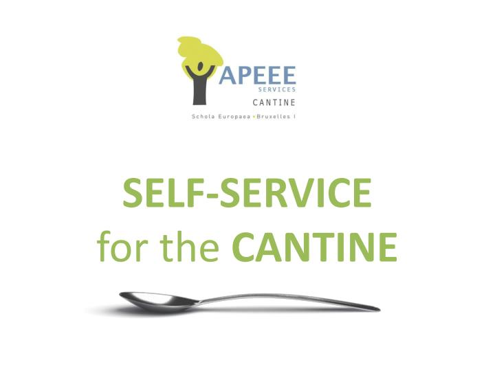 Self service for the cantine