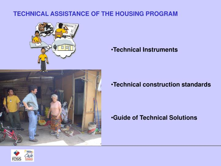 TECHNICAL ASSISTANCE OF THE HOUSING PROGRAM