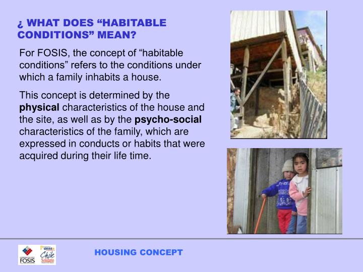 "¿ WHAT DOES ""HABITABLE CONDITIONS"" MEAN?"