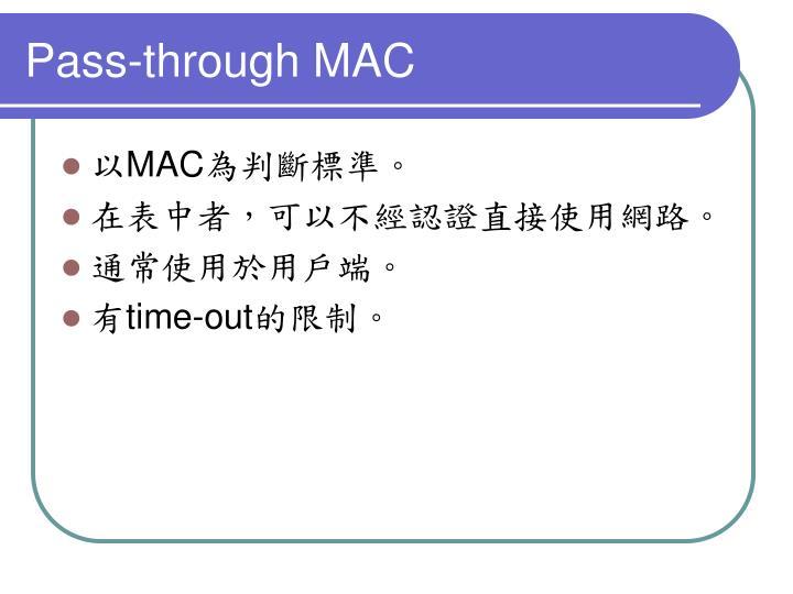 Pass-through MAC