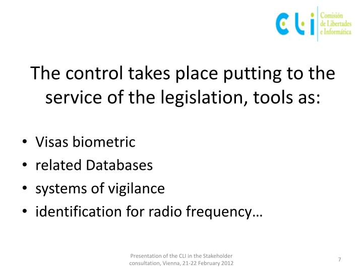 The control takes place putting to the service of the legislation, tools as: