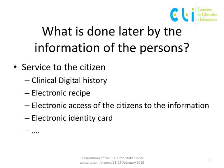 What is done later by the information of the persons?