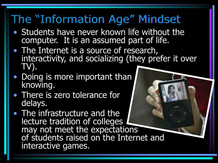 "The ""Information Age"" Mindset"