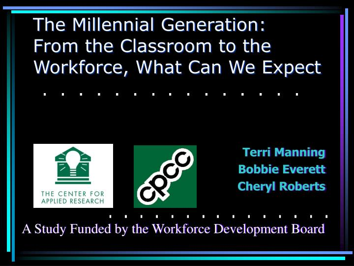 The millennial generation from the classroom to the workforce what can we expect