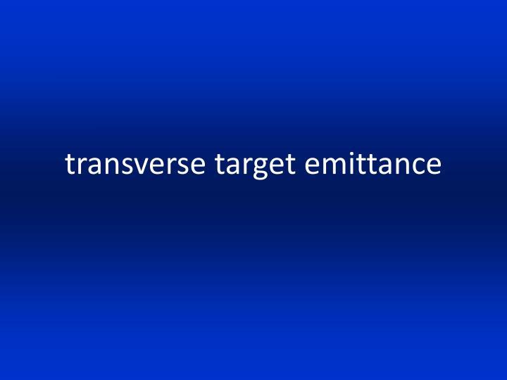 transverse target emittance