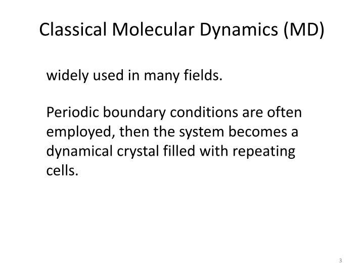 Classical Molecular Dynamics (MD)