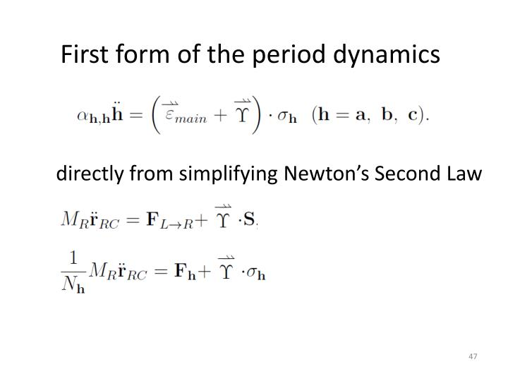 First form of the period dynamics