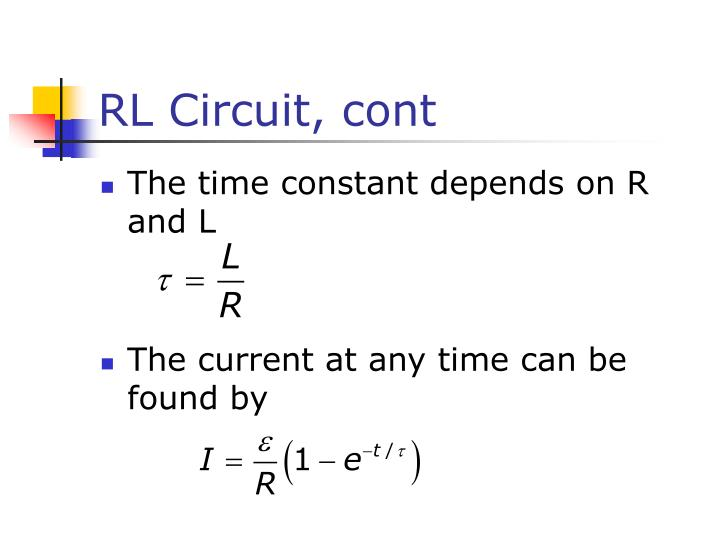 RL Circuit, cont