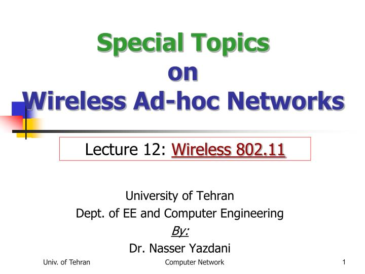 Special topics on wireless ad hoc networks
