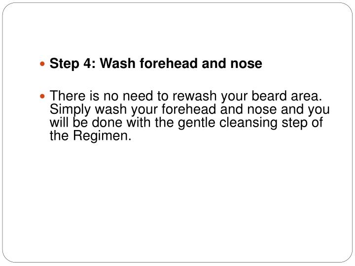 Step 4: Wash forehead and nose