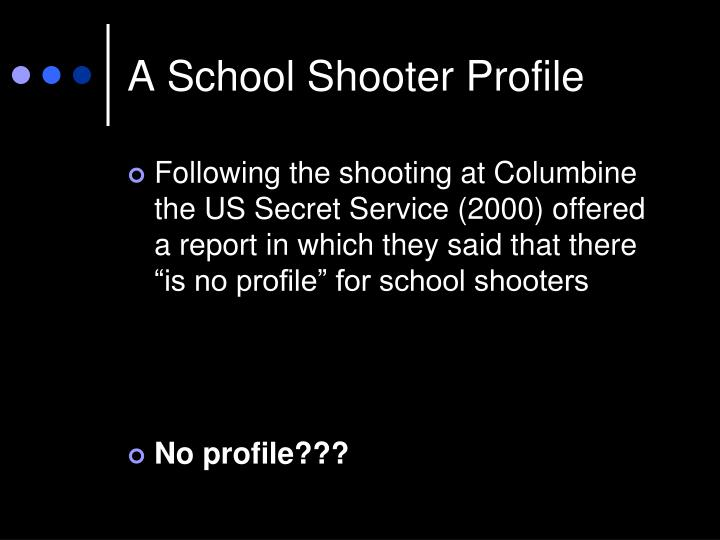 A School Shooter Profile