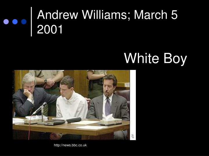 Andrew Williams; March 5 2001