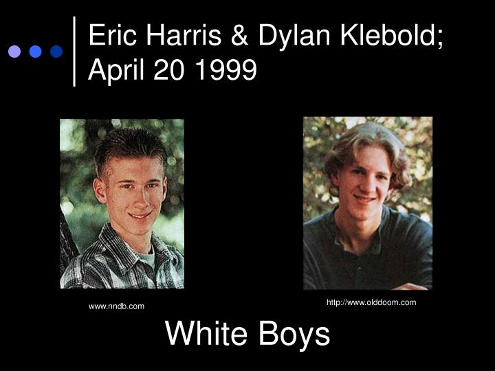 Eric Harris & Dylan Klebold; April 20 1999