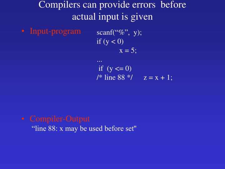 Compilers can provide errors  before