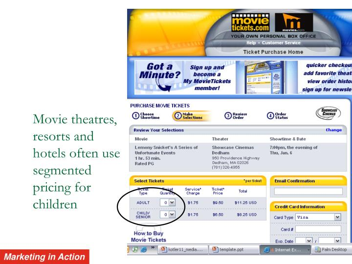 Movie theatres, resorts and hotels often use segmented pricing for children