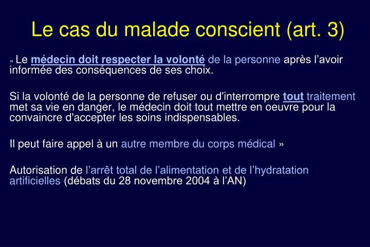 Le cas du malade conscient (art. 3)